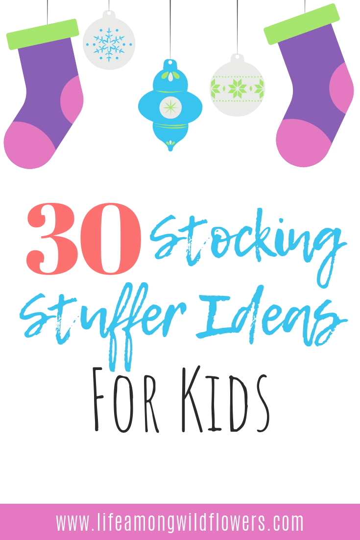 30 Stocking Stuffer Ideas for Kids